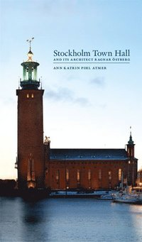 Stockholm Town Hall and its architect Ragnar Östberg