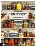Det nordiska skafferiet : torkning, mjölksyrning, fermentering, inläggningar, olja, vinäger & salt