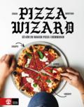 Pizza wizard : så gör du magisk pizza i hemmaugn