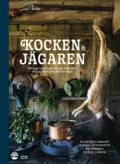Kocken & jägaren : så jagar och lagar du älg, vildsvin, rådjur, dovhjort, hare och fågel