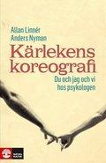 Kärlekens koreografi : du och jag och vi hos psykologen / Allan Linnér, Anders Nyman