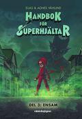 Handbok för superhjältar. Ensam