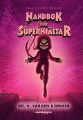Handbok för superhjältar 4 - Vargen kommer
