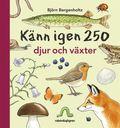 Känn igen 250 djur och växter