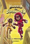 Handbok för superhjältar 5 - Försvunna