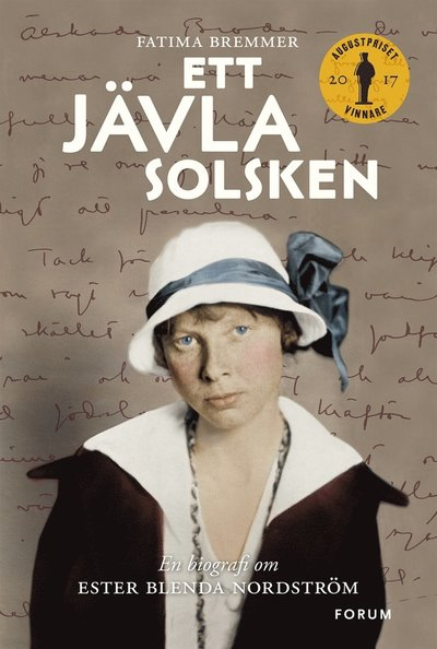 Ett jävla solsken : en biografi om Ester Blenda Nordström