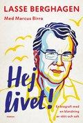 Hej livet! : En biografi med en blandning av sött och salt