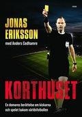 Korthuset : En domares berättelse om kickarna och spelet bakom världsfotbollen