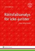 Rättsfallsanalys för icke-jurister : analys, metod, beslut