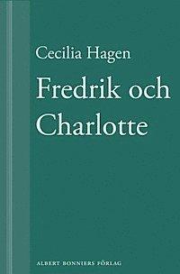 Fredrik och Charlotte: tio år senare