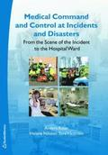 Medical command and control at incidents and disasters : from the scene of the incident to the hospital ward