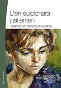 Den suicidnära patienten : värdering och hantering av suicidrisk / Bo Runeson, Ellinor Salander Renberg, Åsa Westrin, Margda Waern