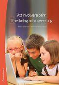 Att involvera barn i forskning och utveckling / Barbro Johansson, Marianne Karlsson