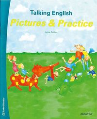 Talking English 1-3. Elevbok - Pictures and Practice