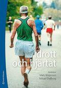 Idrott och hjärtat / Mats Börjesson, Mikael Dellborg
