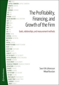 The Profitability, Financing and Growth of the Firm - Goals, relationships, and measurement methods