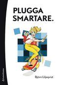 Plugga smartare / Björn Liljeqvist