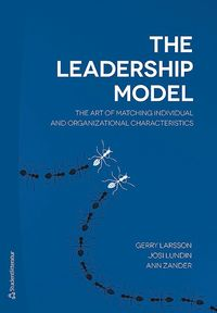 The leadership model : the art of matching individual and organizational characteristics