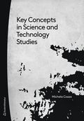 Key concepts in science and technology studies