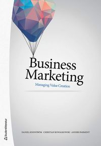 Business marketing : managing value creation