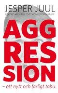 Aggression: ett nytt och farligt tabu
