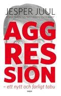 Aggression - ett nytt och farligt tabu