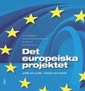 Det europeiska projektet : politik och juridik - historia och framtid / Rikard Bengtsson