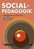 Socialpedagogik : pedagogiskt socialt arbete
