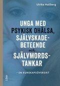 Unga med psykisk ohälsa, självskadebeteende och självmordstankar : en kunskapsöversikt / Ulrika Hallberg