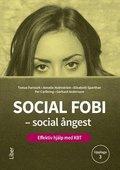 Social fobi - social ångest : effektiv hjälp med KBT / Tomas Furmark, Annelie Holmström, Elisabeth Sparthan, Per Carlbring, Gerhard Andersson