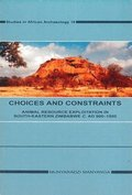 Choices and constraints : animal resource exploitation in sout-eastern Zimbabwe c. AD 900.-1500
