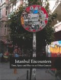 Istanbul encounters : time, space and place in an urban context