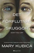 Det förflutnas skuggor - Don't you cry