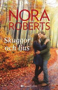 Skuggor och ljus / Nora Roberts ; översättning: Kay Kennedy.