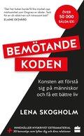 Bemötandekoden : konsten att förstå sig på människor och få ett bättre liv.