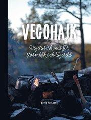 Vegohajk : vegetarisk mat för stormkök och lägereld