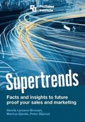Supertrends : facts and insights to future proof your sales and marketing