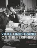 Vicke Lindstrand on the Periphery. Mid-Twentieth Century Swedish Design and the Reception of Vicke Lindstrand