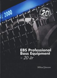 EBS Professional Bass Equipment - 20 år