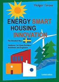 Energy Smart Housing Innovation - The Swedish Way