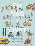 En dag i livet : en vanlig dag hos sju barn i olika platser i världen