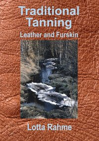 Traditional Tanning; Leather and Furskin
