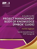 A guide to the project management body of knowledge : (PMBOK¿ guide) (Svensk utgåva)