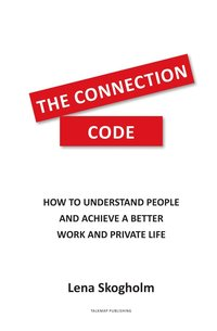 The connection code : how to understand people and achieve a better work and private life