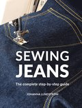 Sewing jeans : the complete step-by-step guide