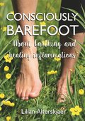 Consciously Barefoot ? About Earthing and healing inflammations