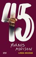 45 : Morbus Addison