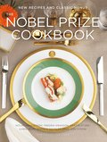 The Nobel Prize cookbook : new recipes and classic menus
