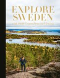 Explore Sweden : with HRH princess Victoria