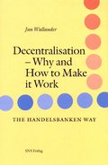 Decentralisation : Why and how to make it work